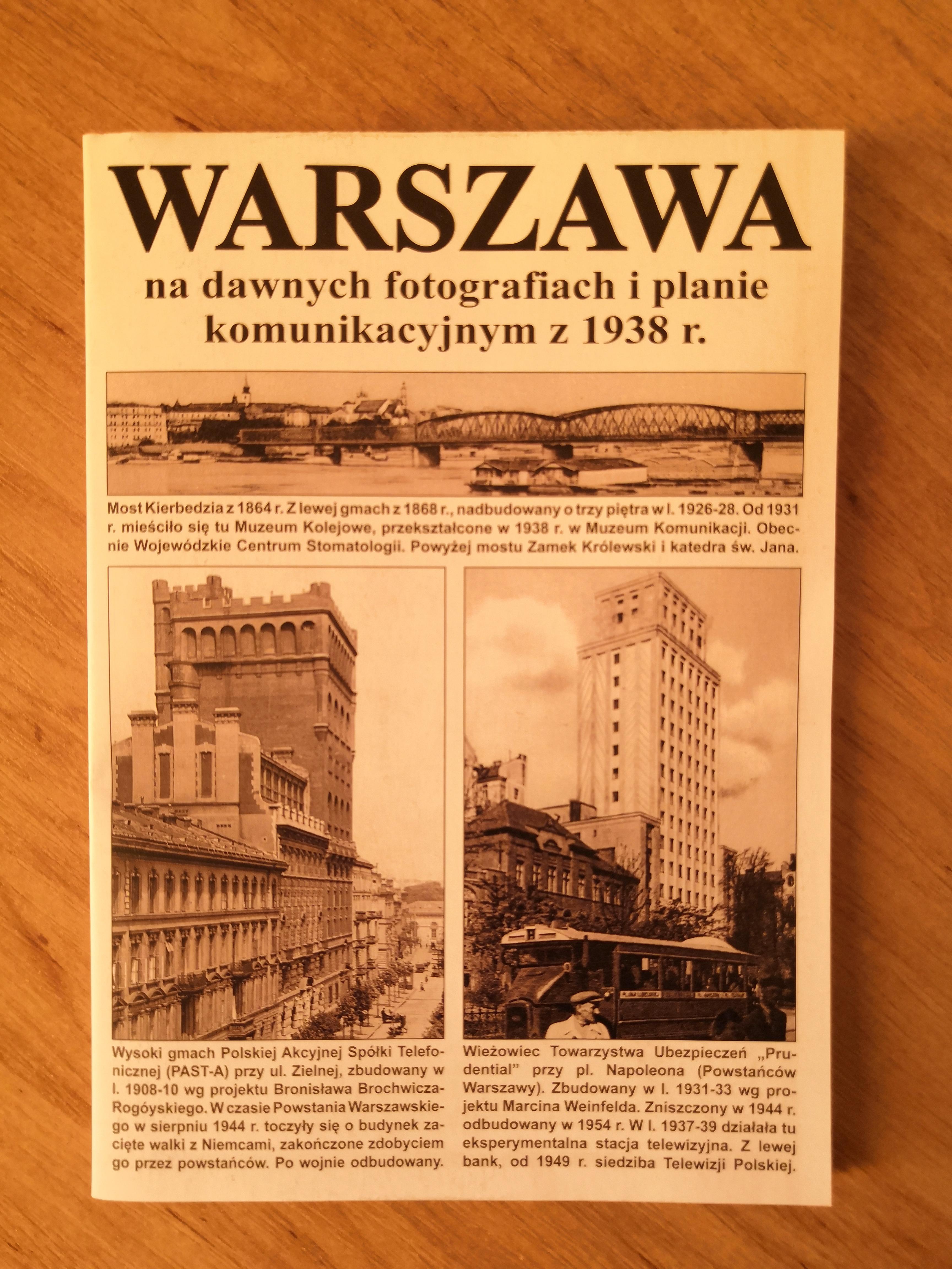 Warszawa na dawnych fotografiach i planie komunikacyjnym z 1938 r. (J.A.Krawczyk)