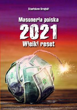 Masoneria Polska 2021 Wielki Reset (St.Krajski)