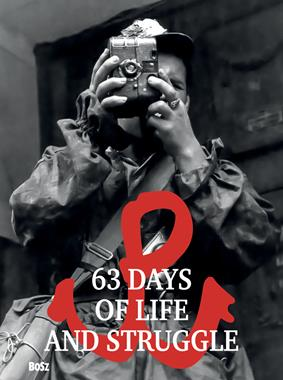 63 days of life and struggle album mały (opr. J.Łoziński)