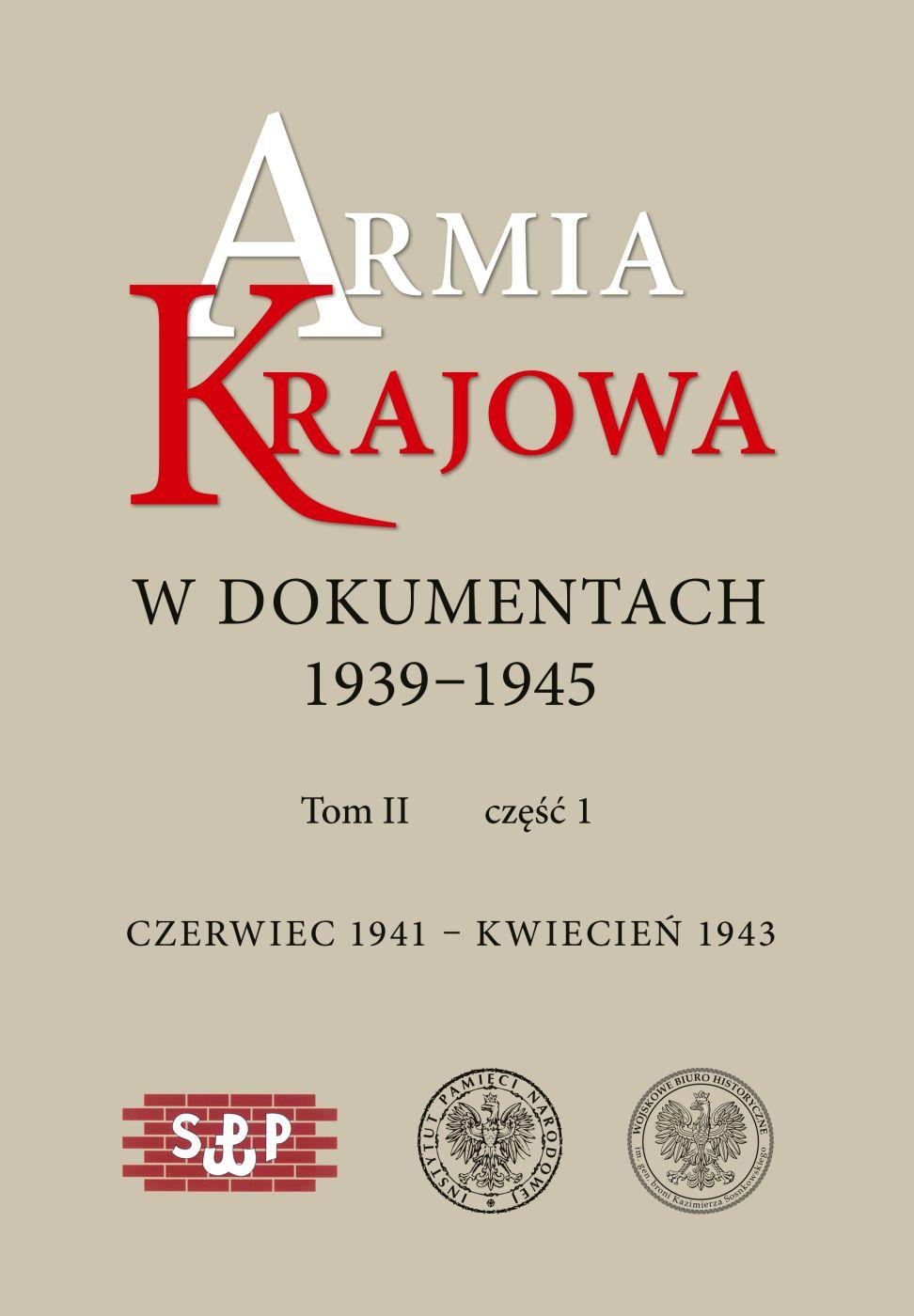 Armia Krajowa w dokumentach 1939-1945 T.2 cz.1/2 (IPN)