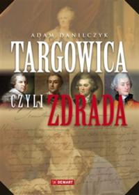 Targowica czyli Zdrada (A.Danilczyk)