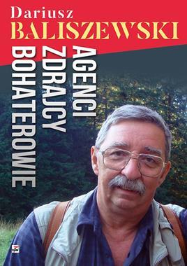 Agenci zdrajcy bohaterowie (D.Baliszewski)