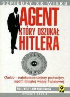 Agent, który oszukał Hitlera Kryptonim Garbo (N.West J.P.Garcia)