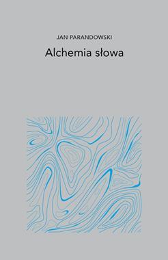 Alchemia słowa (J.Parandowski)