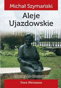 Aleje Ujazdowskie Spacery po Warszawie (M.Szymański)