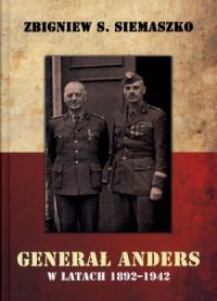 Generał Anders w latach 1892-1942 (Z.S.Siemaszko)