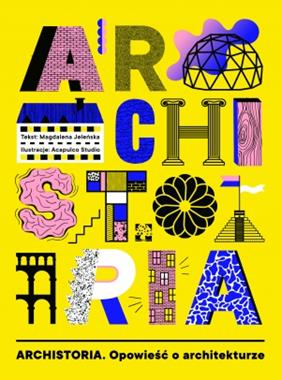 Archistoria Opowieść o architekturze (M.Jeleńska)