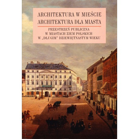 Architektura w mieście Architektura dla miasta T.2 (opr.zbiorowe)