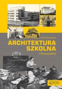 Architektura Szkolna II Rzeczypospolitej (M.Pszczółkowski)