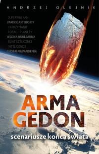 Armagedon Scenariusze końca świata (A.Olejnik)