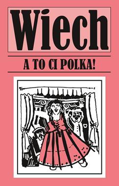 A to ci polka ! (S.Wiechecki Wiech)