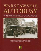 Warszawskie autobusy Najpiękniejsze fotografie (W.Winek)