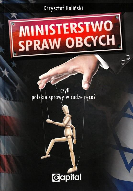 Ministerstwo Spraw Obcych czyli polskie sprawy w cudze ręce ? (K.Baliński)