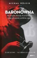 Baronówna Na tropie Wandy Kronenberg - najgroxniejszej polskiej agentki (M.Wójcik)