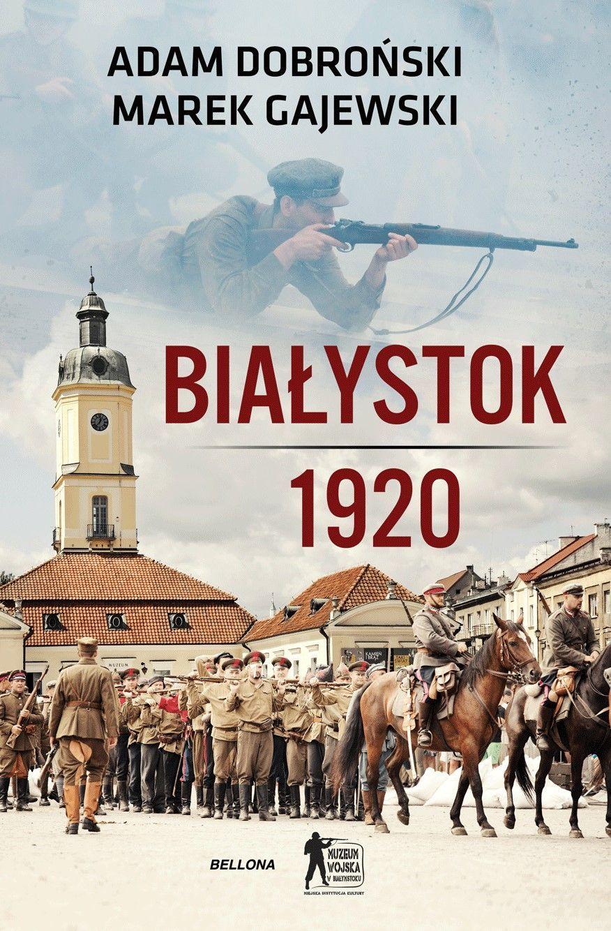 Białystok 1920 (A.Dobroński M.Gajewski)