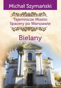Bielany T.11 Tajemnicze Miasto (M.Szymański)