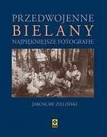 Przedwojenne Bielany Najpiękniejsze fotografie (J.Zieliński)