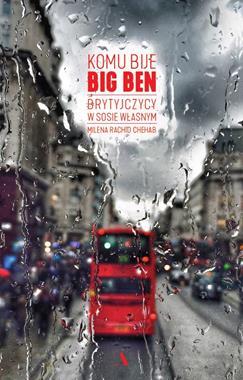 Komu bije Big Ben Brytyjczycy w sosie własnym (M.R.Chehab)