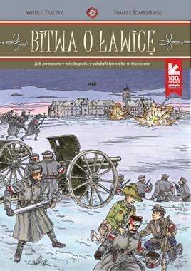 Bitwa o Ławicę Jak powstańcy wielkopolscy zdobyli lotnisko w Poznaniu komiks (W.Tkaczyk T.Tomaszewski)