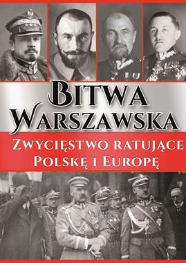 Bitwa Warszawska Zwycięstwo ratujące Polskę i Europę (D.Wizor L.Wyszczelski)