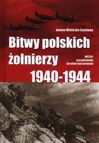 Bitwy polskich żołnierzy 1940-1944 (J.Wieliczka-Szarkowa)