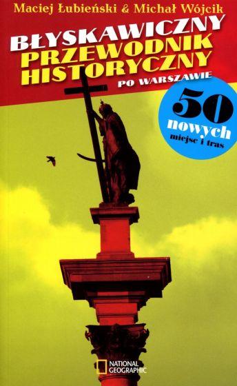 Błyskawiczny przewodnik historyczny po Warszawie (M.Łubieński M.Wójcik)