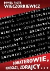 Bohaterowie, renegaci, zdrajcy (P.P.Wieczorkiewicz)