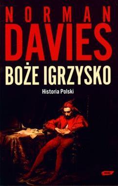 Boże Igrzysko Historia Polski (N.Davies)