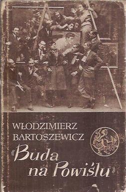 Buda na Powiślu (W.Bartoszewicz)