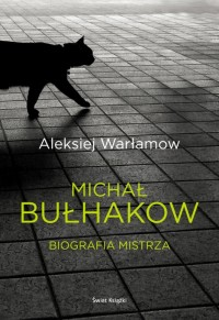 Michaił Bułhakow Biografia mistrza (A.Warłamow)