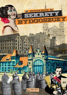 Sekrety Bydgoszczy (K.Halicki)