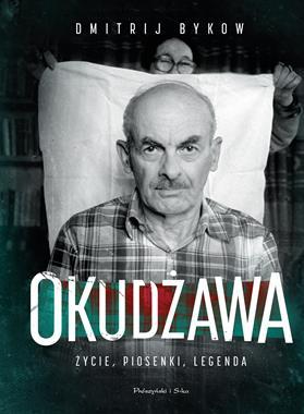 Okudżawa Życie, piosenki, legenda (D.Bykow)