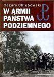 W armii Państwa Podziemnego Wileńszczyzna Kielecczyzna (C.Chlebowski)