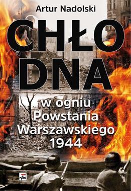 Chłodna w ogniu Powstania Warszawskiego 1944 (A.Nadolski)