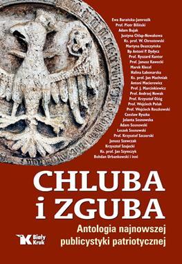 Chluba i zguba Antologia najnowszej publicystyki patriotycznej (red.L.Sosnowski)