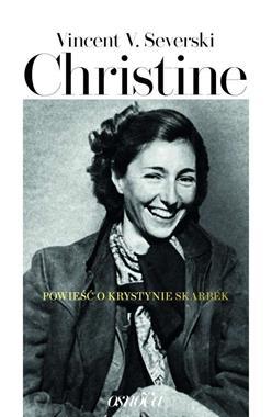 Christine Powieść o Krystynie Skarbek (V.V.Severski)