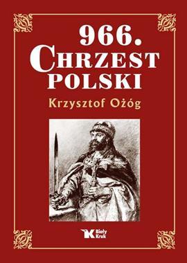 966 Chrzest Polski (K.Ożóg)