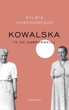Kowalska Ta od Dąbrowskiej (S.Chwedorczuk)