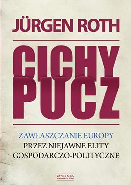 Cichy pucz Zawłaszczanie Europy (J.Roth)