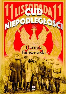 Cud Niepodległości (D.Baliszewski)