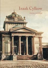 Izaak Cylkow Życie i dzieło (red.M.Galas)