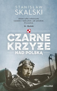 Czarne krzyże nad Polską (St.Skalski)