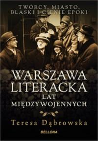 Warszawa literacka lat międzywojennych (T.Dąbrowska)
