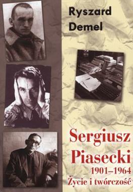 Sergiusz Piasecki 1901-1964 Życie i twórczość (R.Demel)