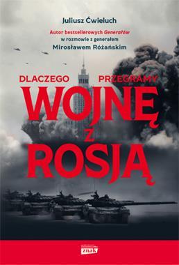 Dlczego przegramy wojnę z Rosją (J.Ćwieluch M.Różański)