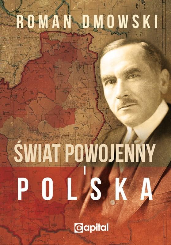 Świat powojenny i Polska (R.Dmowski)