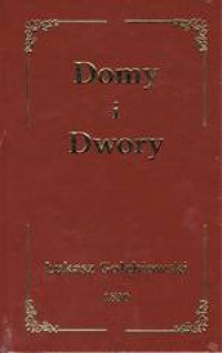 Domy i Dwory reprint (Ł.Gołębiowski)
