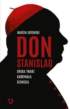 Don Stanislao Druga twarz kardynała Dziwisza (M.Gutowski)