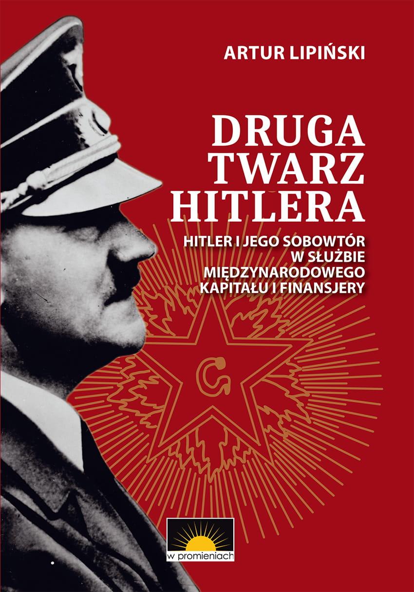Druga twarz Hitlera Hitler i jego sobowtór (A.Lipiński)
