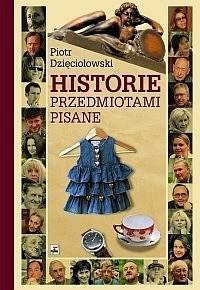 Historie przedmiotami pisane (P.Dzięciołowski)